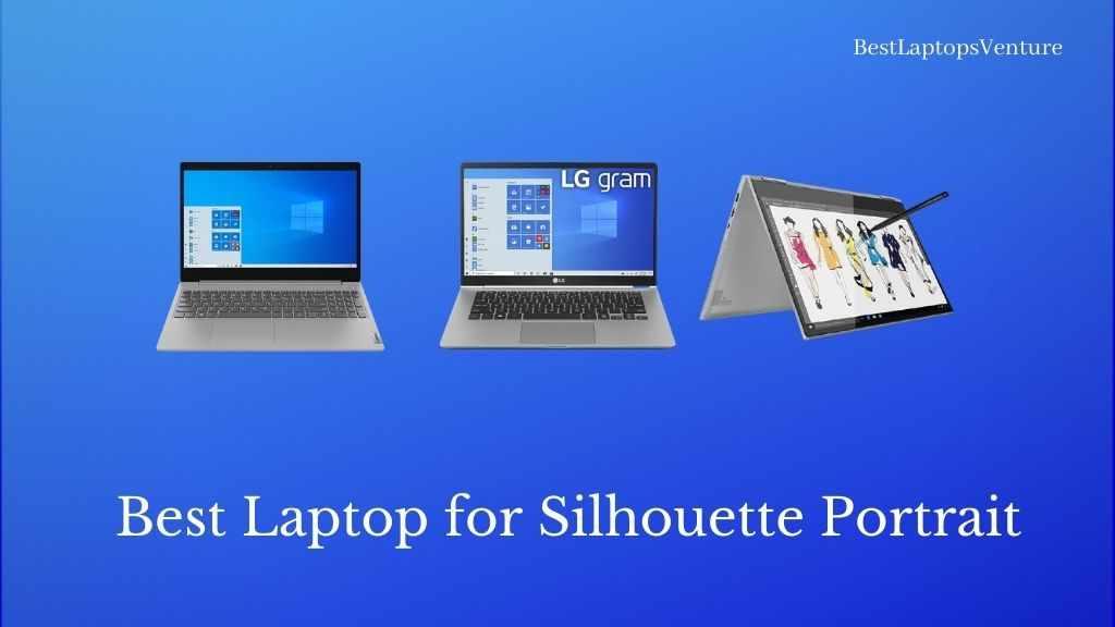 Best Laptop for Silhouette Portrait