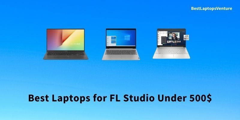 Best Laptop for FL Studio Under 500$