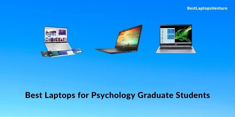 Best Laptop for Psychology Graduate Students