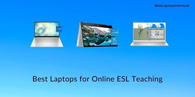 Best Laptops for Online ESL Teaching