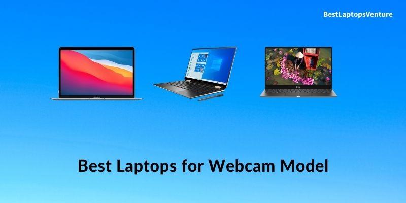 Best Laptops for Webcam Model