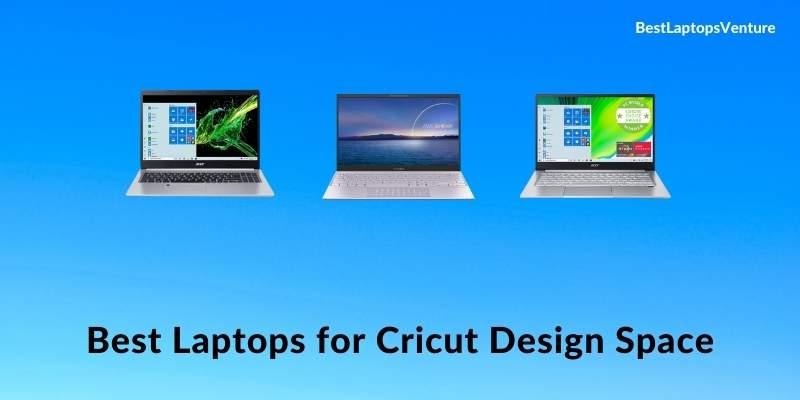 Best Laptops for Cricut Design Space