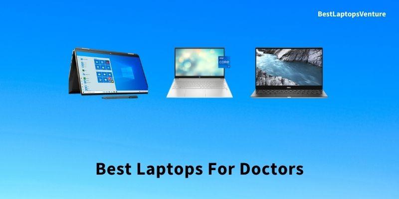 Best Laptops For Doctors