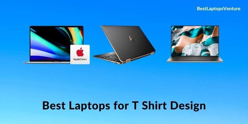 Best Laptops for T-shirt Design