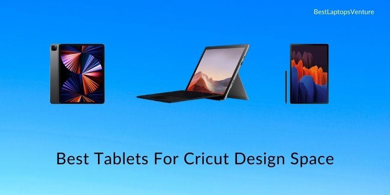 Best Tablets For Cricut Design Space